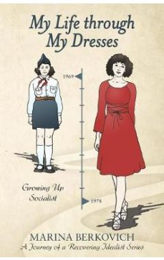 My Life Through My Dresses: Growing Up Socialist