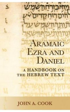 Aramaic Ezra and Daniel: A Handbook on the Aramaic Text