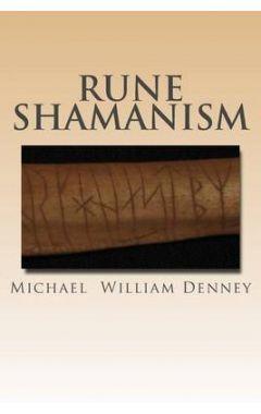Rune Shamanism: The Forgotten Method of Galdor