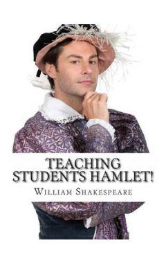 Teaching Students Hamlet!