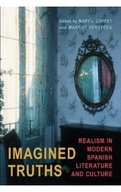 Imagined Truths: Realism in Modern Spanish Literature and Culture