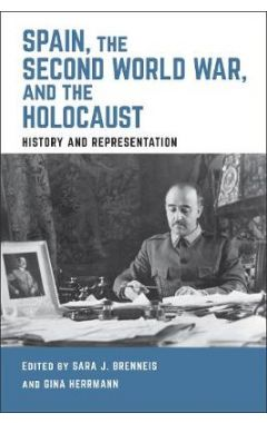 Spain, World War ll, and the Holocaust : History and Representation