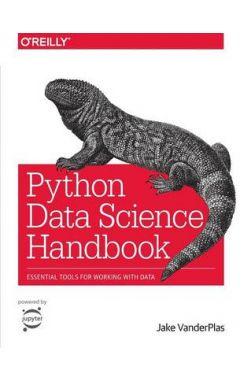 PYTHON DATA SCIENCE HANDBOOK: ESSENTIAL TOOLS FOR WORKING WITH DATA 1ST EDITION