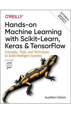 Hands-on Machine Learning with Scikit-Learn, Keras, and TensorFlow: Concepts, Tools, and Techniques