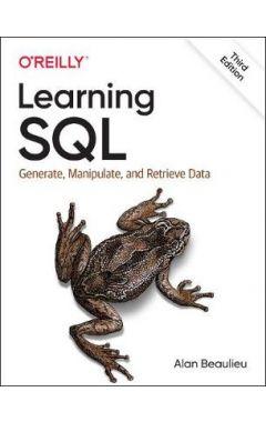 Learning SQL: Generate, Manipulate, and Retrieve Data 3E