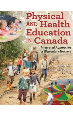 Physical and Health Education in Canada: Integrated Approaches for Elementary Teachers