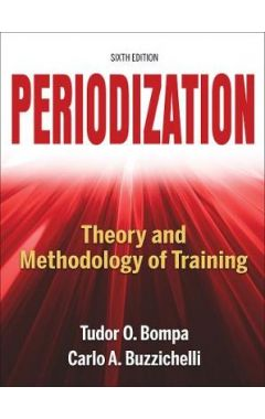 PERIODIZATION 6E THEORY AND METHODOLOGY OF TRAINING