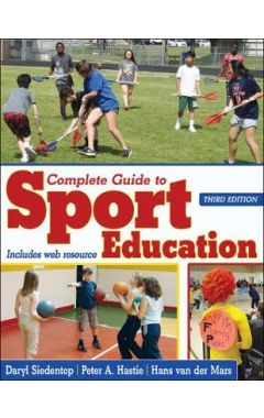 Complete Guide to Sport Education 3e