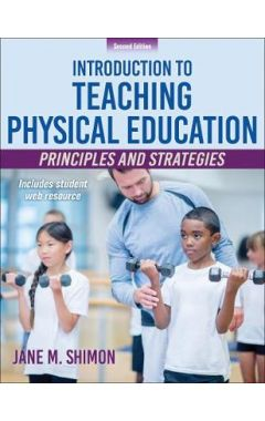 Introduction to Teaching Physical Education 2e: Principles and Strategies