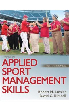 Applied Sport Management Skills 3e with web study guide