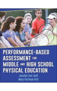 Performance-Based Assessment for Middle and High School Physical Education 3e