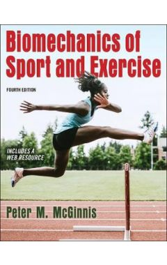 Biomechanics of Sport and Exercise 4e with Web Resource