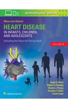 MOSS & ADAMS' HEART DISEASE IN INFANTS, CHILDREN, AND ADOLESCENTS 9E  YOUNG A