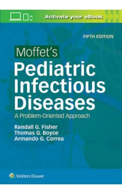 MOFFET'S PEDIATRIC INFECTIOUS DISEASES 5E