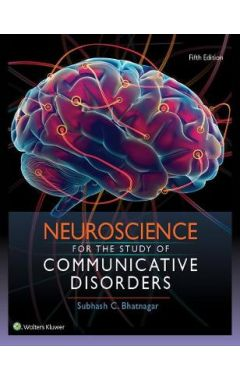 Neuroscience For The Study Of Communicative Disorders, 5e IE