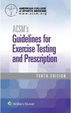 ACSM's Guidelines for Exercise Testing and Prescription 10/e