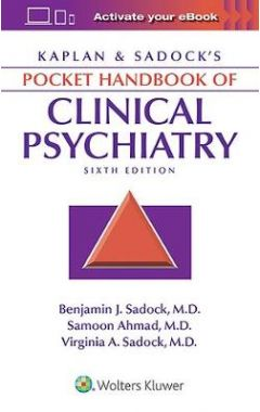 Kaplan And Sadock's Pocket Handbook Of Clinical Psychiatry , 6e IE