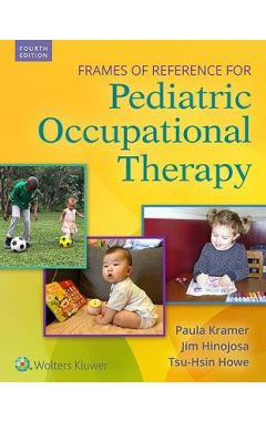 Frames of Reference for Pediatric Occupational Therapy 4e