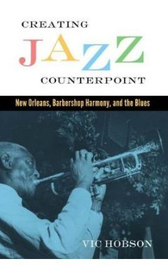 (POD)Creating Jazz Counterpoint: New Orleans, Barbershop Harmony, and the Blues