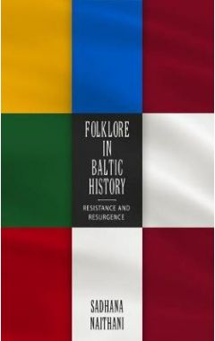 Folklore in Baltic History: Resistance and Resurgence
