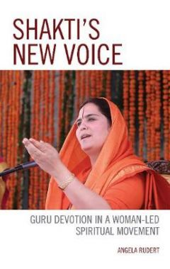 Shakti's New Voice: Guru Devotion in a Woman-Led Spiritual Movement