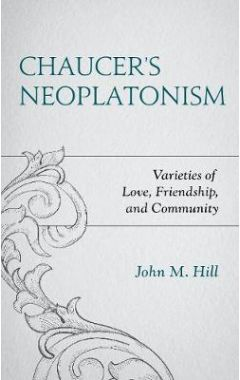 [pod] Chaucer's Neoplatonism: Varieties of Love, Friendship, and Community
