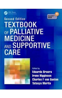 TEXTBOOK OF PALLIATIVE MEDICINE AND SUPPORTIVE CARE 2E
