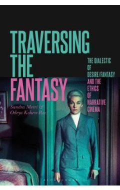 [POD]Traversing the Fantasy: The Dialectic of Desire/Fantasy and the Ethics of Narrative Cinema