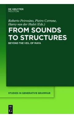 From Sounds to Structures: Beyond the Veil of Maya