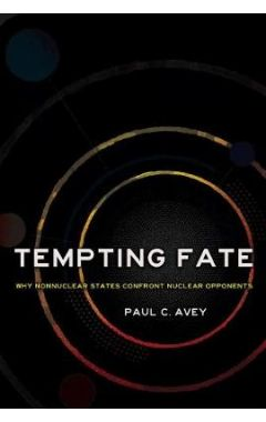 Tempting Fate: Why Nonnuclear States Confront Nuclear Opponents