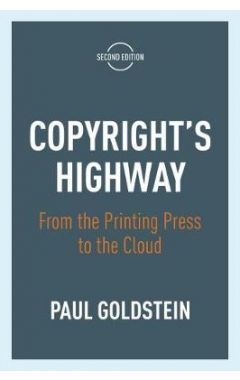 Copyright's Highway: From the Printing Press to the Cloud, Second Edition