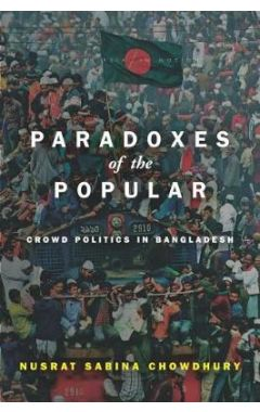 Paradoxes of the Popular: Crowd Politics in Bangladesh