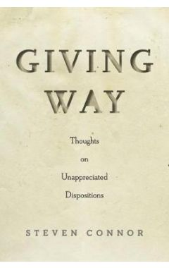 Giving Way: Thoughts on Unappreciated Dispositions