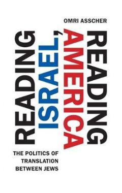 Reading Israel, Reading America: The Politics of Translation between Jews