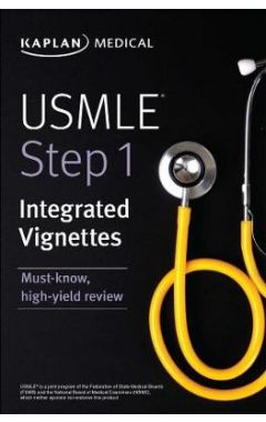 USMLE Step 1: Integrated Vignettes: Must-know, high-yield review