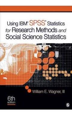 Using IBM (R) SPSS (R) Statistics for Research Methods and Social Science Statistics