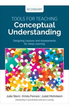 Tools for Teaching Conceptual Understanding, Secondary: Designing Lessons and Assessments for Deep L
