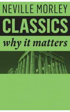Classics - Why It Matters