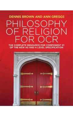 Philosophy of Religion for OCR - The Complete Resource for Component 01 of the New AS and A Level Sp