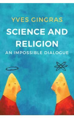 Science and Religion - An Impossible Dialogue