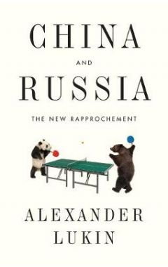 China and Russia - The New Rapprochement