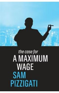 The Case for a Maximum Wage