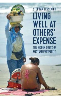 Living Well at Others' Expense, The Hidden Costs of Western Prosperity