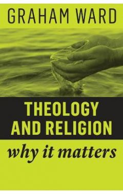Theology and Religion: Why It Matters
