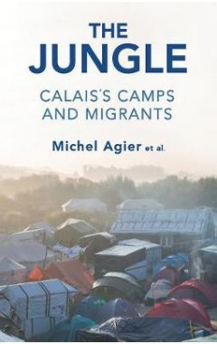 The Jungle - Calais's Camps and Migrants
