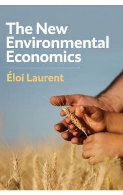 The New Environmental Economics: Sustainability an d Justice