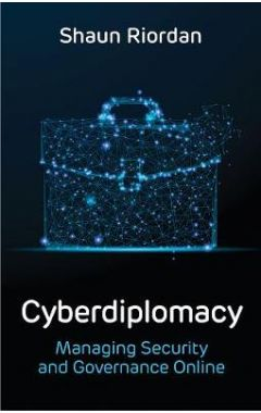 Cyberdiplomacy, Managing Security and Governance Online