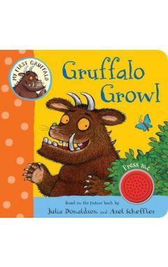 MY FIRST GRUFFALO : GRUFFALO GROWL