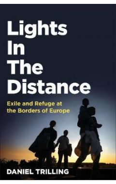 Lights In The Distance: Exile and Refuge at the Borders of Europe