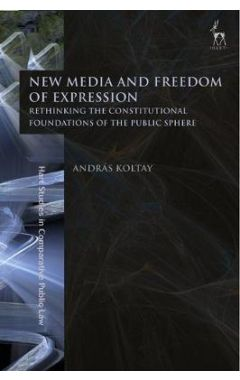New Media and Freedom of Expression: Rethinking the Constitutional Foundations of the Public Sphere